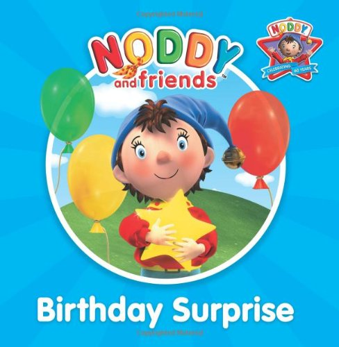 9780007285211: Birthday Surprise (Noddy and Friends Character Books)