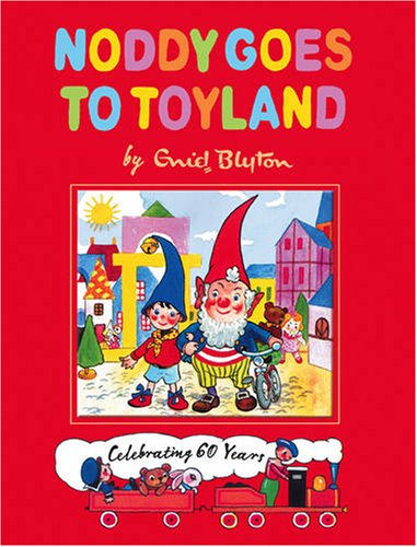 9780007285228: Noddy Goes To Toyland (Noddy Classic Collection)