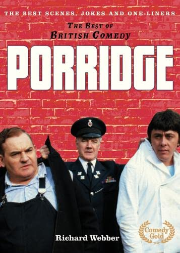 9780007285297: The Best of British Comedy: Porridge: The Best Jokes, Gags and Scenes from a True British Comedy Classic