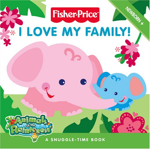 9780007285709: Fisher-Price Animals of the Rainforest - I Love My Family!: Touch and Feel Board Book