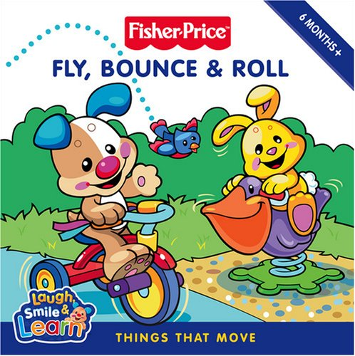 9780007285723: Fisher-Price Laugh, Smile and Learn - Fly, Bounce and Roll: Things that move