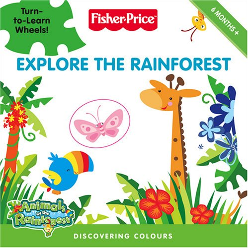 9780007285730: Fisher-Price Animals of the Rainforest - Explore the Rainforest: Discovering colours
