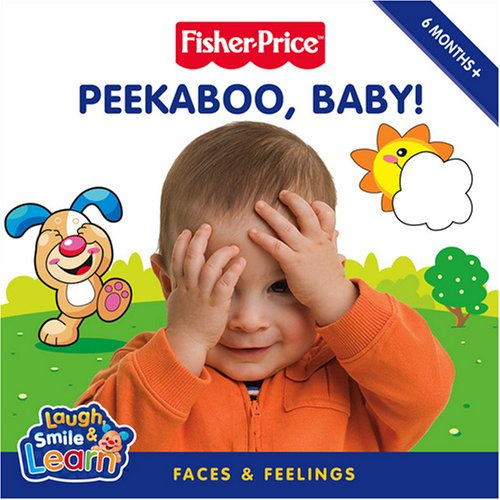 9780007285747: Fisher-Price Laugh, Smile and Learn - Peekaboo, Baby!: Faces and feelings Lift-the-Flap Board Book