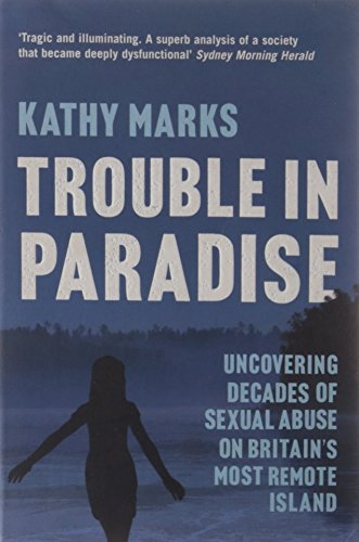 9780007286140: Trouble in Paradise: Uncovering the Dark Secrets of Britain s Most Remote Island