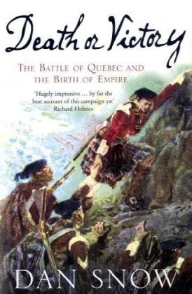 9780007286201: Death or Victory: The Battle for Quebec and the Birth of Empire