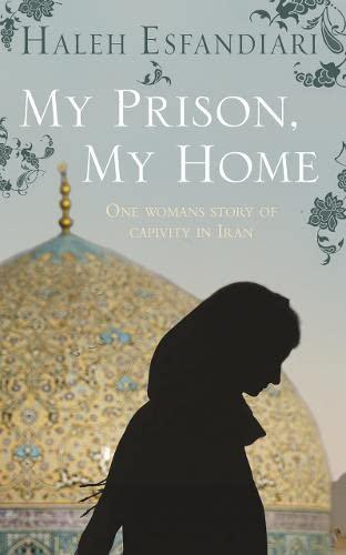 9780007286546: My Prison, My Home