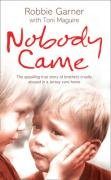 9780007287949: Nobody Came: The appalling true story of brothers cruelly abused in a Jersey care home