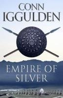 9780007288007: Empire of Silver (Conqueror, Book 4)