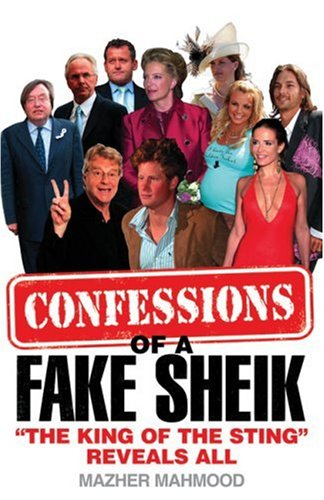 9780007288090: Confessions of a Fake Sheik: 'The King of the Sting' Reveals All