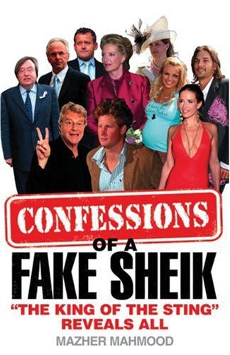 """9780007288106: Confessions of a Fake Sheik: """"The King of the Sting"""" Reveals All"""