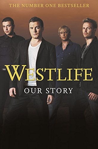9780007288144: Westlife: Our Story|Our Story|Our Story