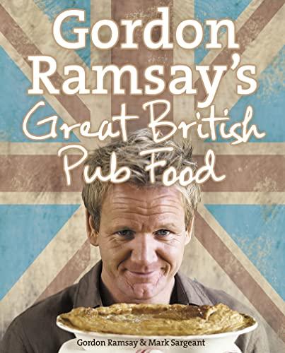9780007289820: Gordon Ramsay's Great British Pub Food