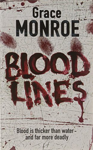 Blood Lines: Blood is Thicker than Water.and Far More Deadly: Grace Monroe
