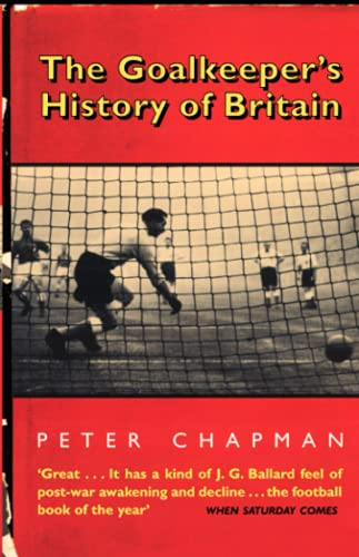 9780007291502: The Goalkeeper's History of Britain