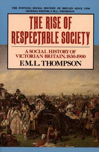 9780007291526: The Rise of Respectable Society: a Socia