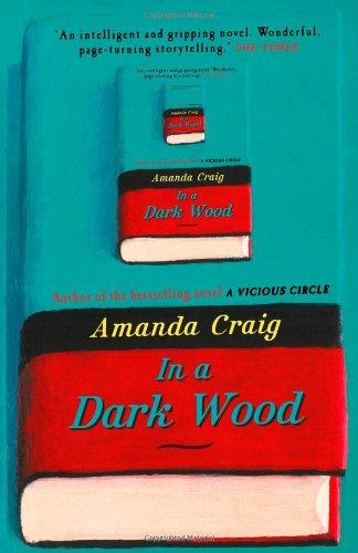 9780007291533: In a Dark Wood. Amanda Craig