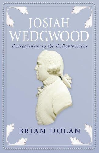 9780007291632: Josiah Wedgwood: Entrepreneur to the Enlightenment