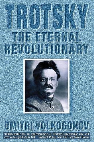9780007291663: Trotsky: The Eternal Revolutionary