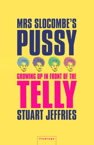 9780007291816: Mrs Slocombe s Pussy: Growing Up in Front of the Telly