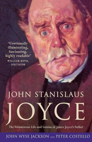 9780007291953: John Stanislaus Joyce: The Voluminous Life and Genius of James Joyce's Father