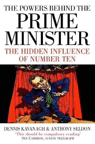9780007292066: The Powers Behind the Prime Minister: The Hidden Influence of Number Ten