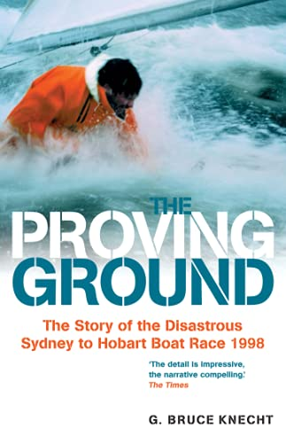 9780007292080: Proving Ground: The Inside Story of the 1998 Sydney to Hobart Boat Race