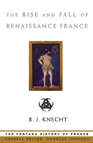 9780007292097: The Rise and Fall of Renaissance France
