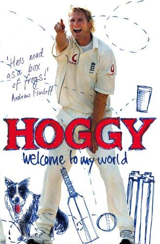 9780007292462: Hoggy: Welcome to My World: The Peculiar World of Matthew Hoggard