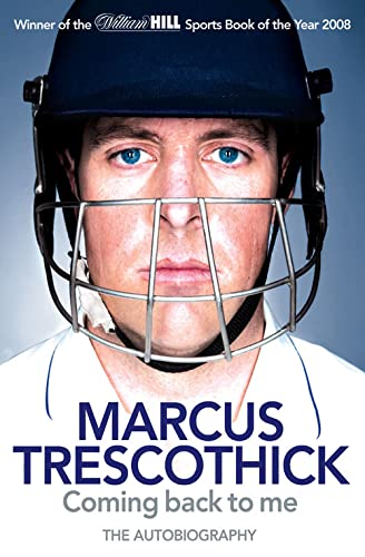 9780007292486: Coming Back to Me: The Autobiography of Marcus Trescothick