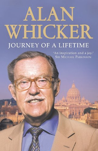 Journey of a Lifetime: Whicker, Alan