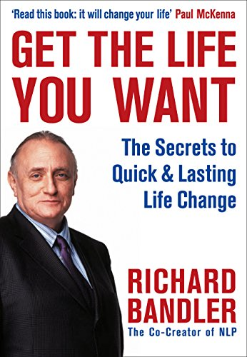 9780007292516: Get the Life You Want: The Secrets to Quick & Lasting Life Change