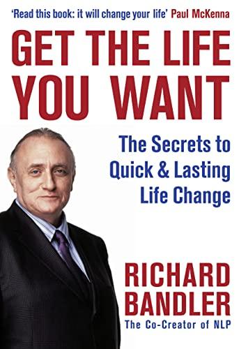 Get the Life You Want: Richard Bandler, Paul