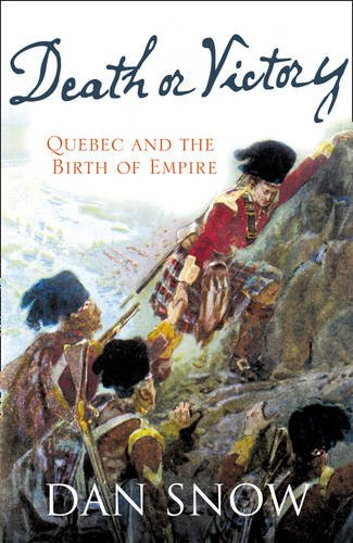 9780007292684: Death or Victory: The Battle of Quebec and the Birth of Empire