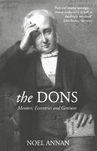 9780007292752: The Dons: Mentors, Eccentrics and Geniuses