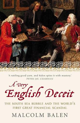9780007292783: A Very English Deceit: The Secret History of the South Sea Bubble and the First Great Financial Scandal