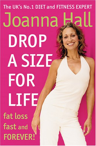 9780007293063: Drop a Size for Life: Fat Loss Fast and Forever!