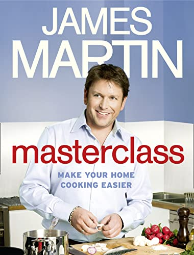 9780007294725: Masterclass: Make Your Home Cooking Easier