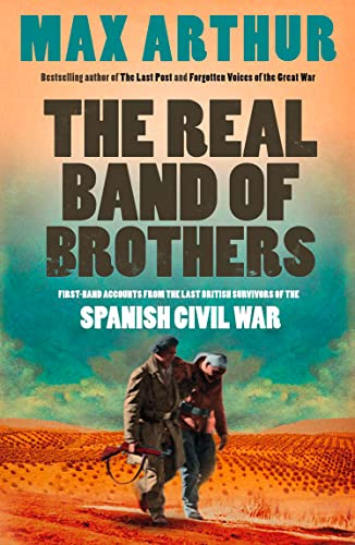 9780007295104: The Real Band of Brothers: First-hand Accounts from the Last British Survivors of the Spanish Civil War
