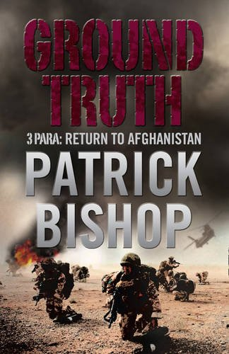 9780007296644: Ground Truth: 3 Para Return to Afghanistan