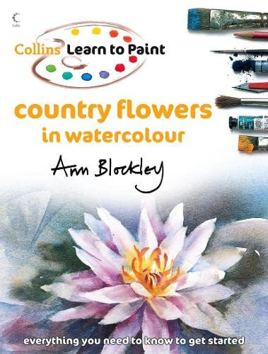 9780007297207: Country Flowers in Watercolour (Collins Learn to Paint)