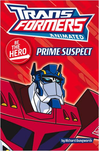 9780007298907: Transformers Animated - Be the Hero: Prime Suspect