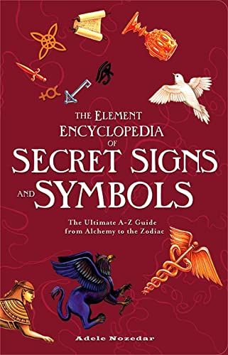 9780007298969: Element Encyclopedia of Secret Signs and Symbols: The Ultimate A-Z Guide from Alchemy to the Zodiac