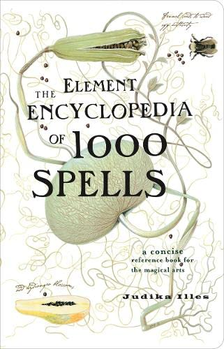 9780007299058: The Element Encyclopedia of 1000 Spells: A Concise Reference Book for the Magical Arts