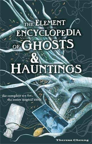 9780007299065: Element Encyclopedia of Ghosts and Hauntings: The Ultimate A-Z of Spirits, Mysteries and the Paranormal