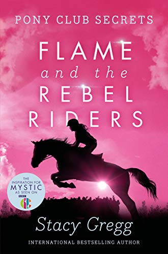 9780007299294: Flame and the Rebel Riders (Pony Club Secrets, Book 9)