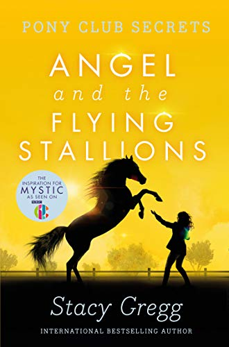 9780007299300: Angel and the Flying Stallions (Pony Club Secrets, Book 10)