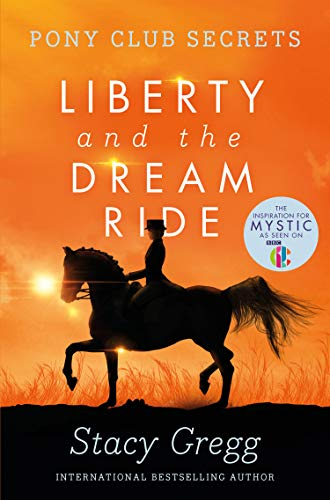 9780007299317: Liberty and the Dream Ride (Pony Club Secrets, Book 11)