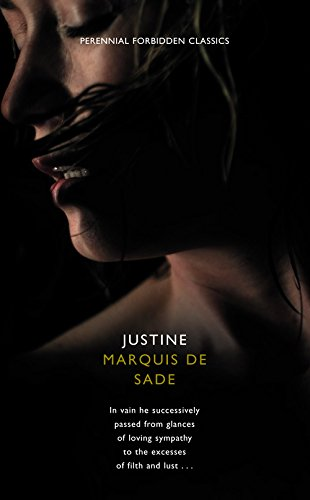 Justine or the Misfortunes of Virtue: De Sade, Marquis