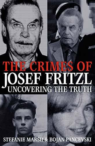 9780007300556: The Crimes of Josef Fritzl: Uncovering the Truth