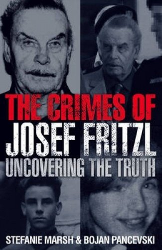 9780007300563: The Crimes of Josef Fritzl: Uncovering the Truth